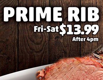 Prime Rib Fri–Sat $13.99 After 4pm
