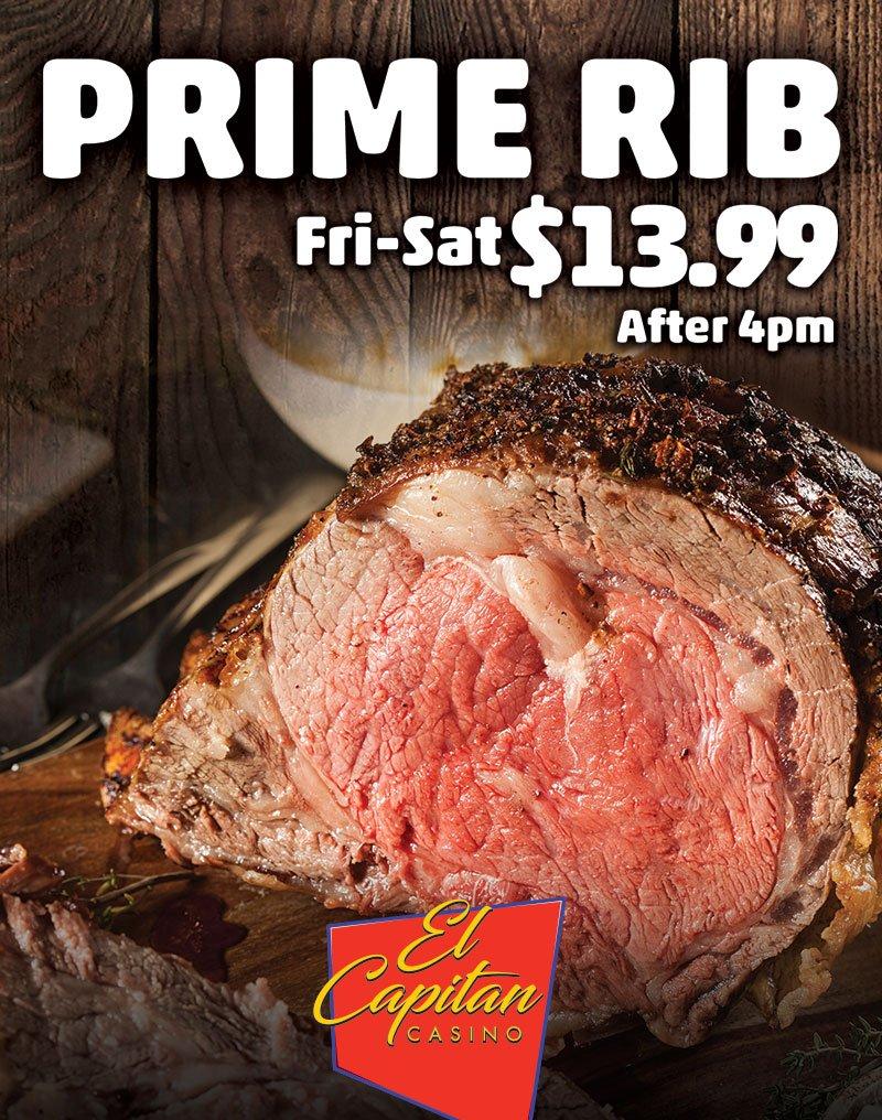 Prime Rib Fri–Sat $13.99 After 4pm El Capitan Casino