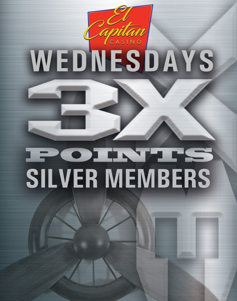 El Capitan Casino Wednesdays 3x Points Silver Members